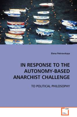 In Response to the Autonomy-Based Anarchist Challenge