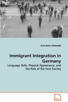 Immigrant Integration in Germany - Language Skills, Physical Appearance, and the Role of the Host Society