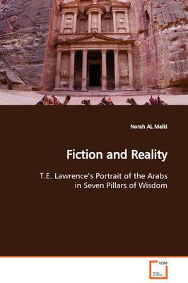 Fiction and Reality T.E. Lawrence's Portrait of the Arabs in Seven Pillars of Wisdom