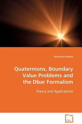 Quaternions, Boundary Value Problems and the Dbar Formalism