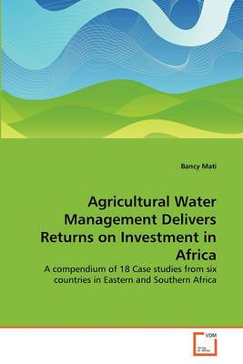 Agricultural Water Management Delivers Returns on Investment in Africa