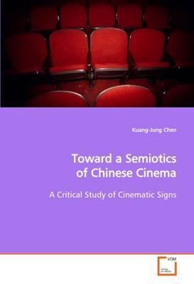 Toward a Semiotics of Chinese Cinema