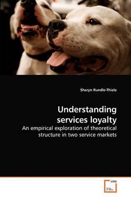 Understanding Services Loyalty