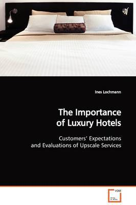 The Importance of Luxury Hotels