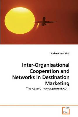 Inter-Organisational Cooperation and Networks in Destination Marketing