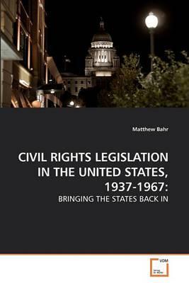 Civil Rights Legislation in the United States, 1937-1967