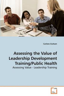 Assessing the Value of Leadership Development Training/Public Health