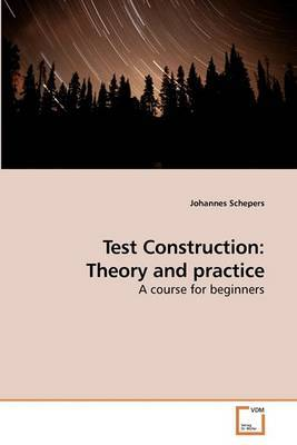 Test Construction: Theory and Practice