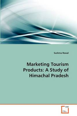 Marketing Tourism Products: A Study of Himachal Pradesh
