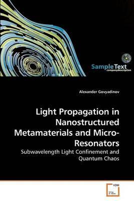 Light Propagation in Nanostructured Metamaterials and Micro-Resonators