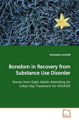Boredom in Recovery from Substance Use Disorder