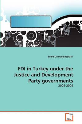 FDI in Turkey Under the Justice and Development Party Governments