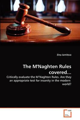 The M'Naghten Rules Covered...