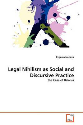 Legal Nihilism as Social and Discursive Practice