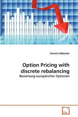 Option Pricing with Discrete Rebalancing