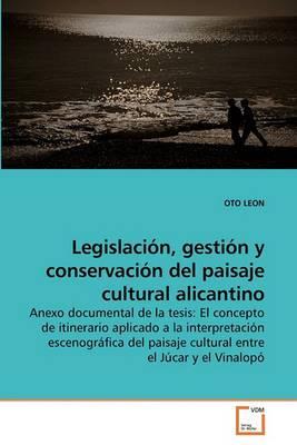 Legislacin, Gestin y Conservacin del Paisaje Cultural Alicantino