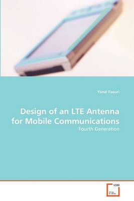 Design of an Lte Antenna for Mobile Communications