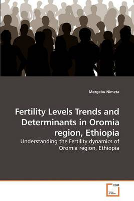 Fertility Levels Trends and Determinants in Oromia Region, Ethiopia