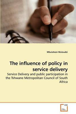 The Influence of Policy in Service Delivery