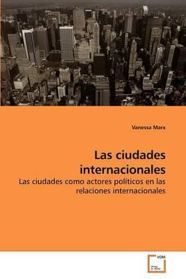 Las Ciudades Internacionales