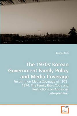 The 1970s' Korean Government Family Policy and Media Coverage