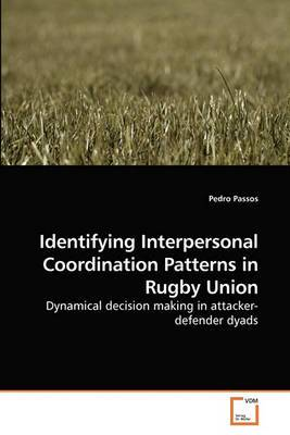 Identifying Interpersonal Coordination Patterns in Rugby Union