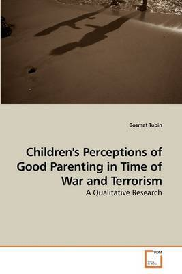 Children's Perceptions of Good Parenting in Time of War and Terrorism