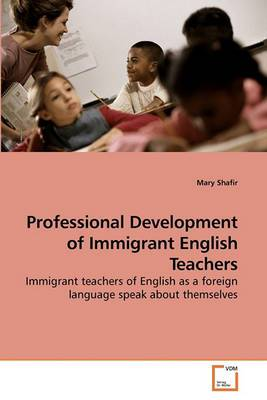Professional Development of Immigrant English Teachers