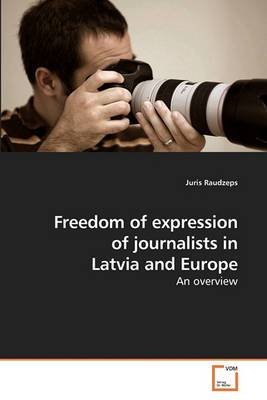 Freedom of Expression of Journalists in Latvia and Europe