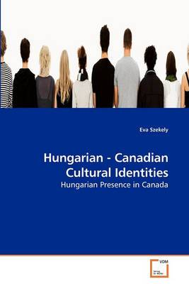 Hungarian - Canadian Cultural Identities