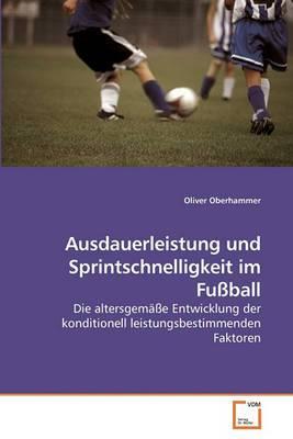 Ausdauerleistung Und Sprintschnelligkeit Im Fussball