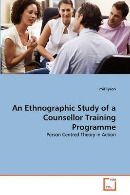 An Ethnographic Study of a Counsellor Training Programme