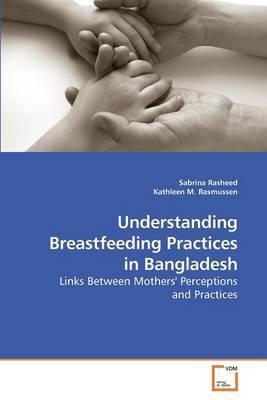 Understanding Breastfeeding Practices in Bangladesh