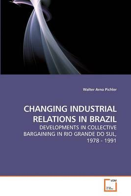 Changing Industrial Relations in Brazil
