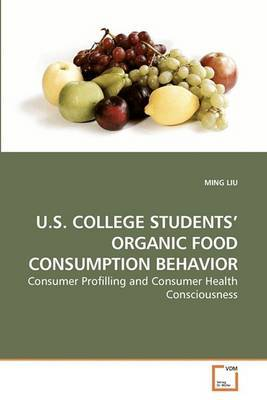 U.S. College Students' Organic Food Consumption Behavior