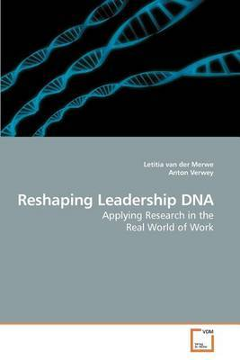 Reshaping Leadership DNA