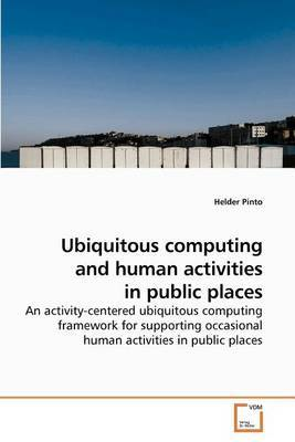 Ubiquitous Computing and Human Activities in Public Places
