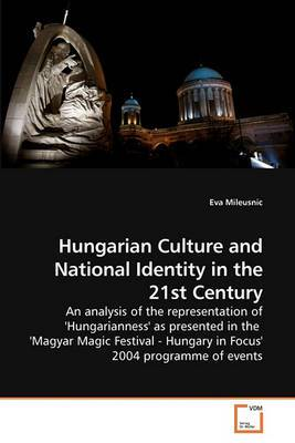 Hungarian Culture and National Identity in the 21st Century