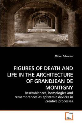 Figures of Death and Life in the Architecture of Grandjean de Montigny