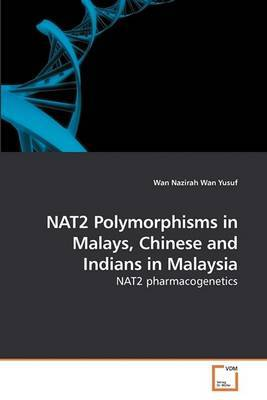 Nat2 Polymorphisms in Malays, Chinese and Indians in Malaysia