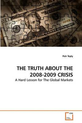 The Truth about the 2008-2009 Crisis