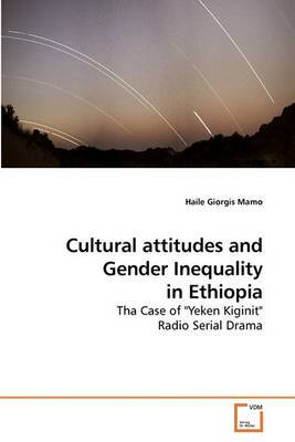 Cultural Attitudes and Gender Inequality in Ethiopia