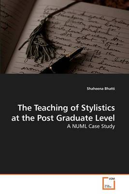 The Teaching of Stylistics at the Post Graduate Level