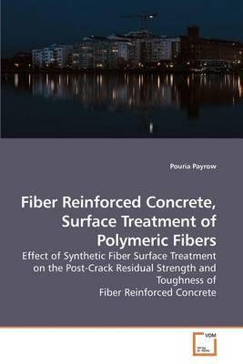 Fiber Reinforced Concrete, Surface Treatment of Polymeric Fibers