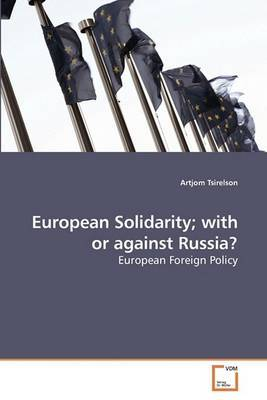 European Solidarity; With or Against Russia?
