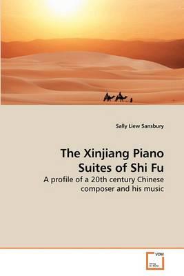 The Xinjiang Piano Suites of Shi Fu