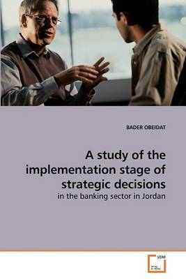A Study of the Implementation Stage of Strategic Decisions