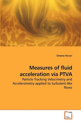 Measures of Fluid Acceleration Via Ptva
