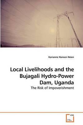 Local Livelihoods and the Bujagali Hydro-Power Dam, Uganda