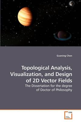 Topological Analysis, Visualization, and Design of 2D Vector Fields
